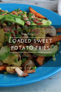 Loaded Sweet Potato Fries (Paleo, Low Carb, Vegan Option)